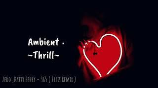Zedd Katy Perry 365 Ellis Remix