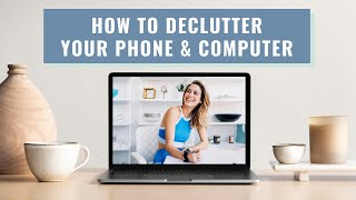 Digital Minimalism: Declutter Your Phone & Computer With Me!   Lucie Fink