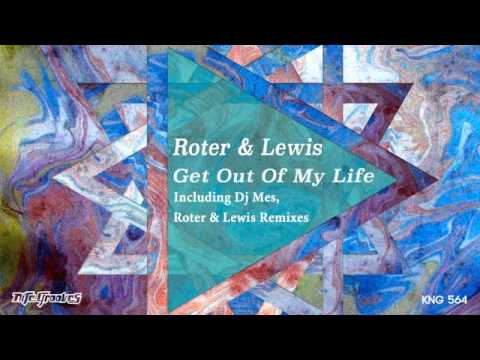 Roter & Lewis - Get Out Of My Life (DJ Mes Town Business Dub)