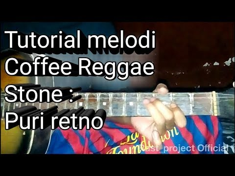 Tutorial Melodi Coffee Reggae Stone : Puri Retno