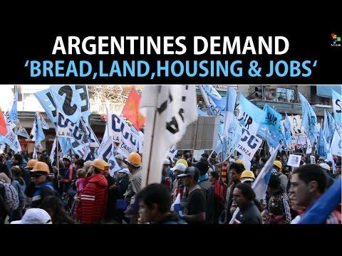 Argentines Demand 'Bread, Land, Housing & Jobs'
