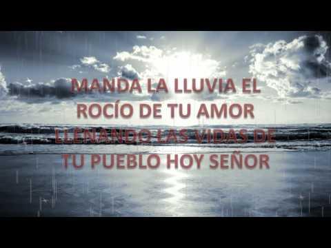 DIOS MANDA LLUVIA, DERRAMA DE TU ESPÍRITU