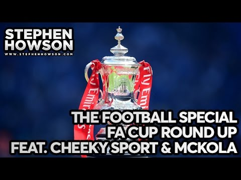 The Football Special #1 | FA Cup Round Up | Feat. Adam McKola & Cheeky Sport