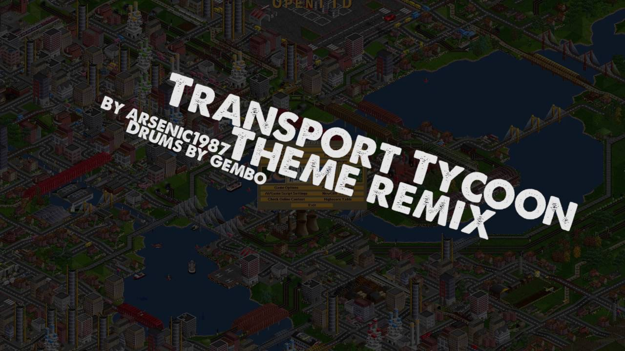 Transport Tycoon Deluxe Theme remix - By Arsenic1987