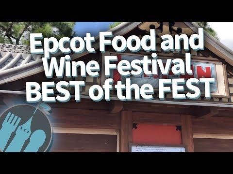 BEST OF THE FEST at Disney World's Epcot Food and Wine Festival!