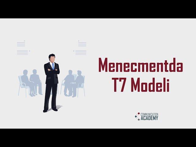 Menecmentdə T7 Modeli