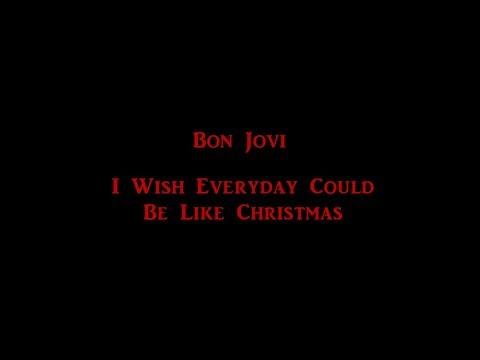 Bon Jovi - I Wish Everyday Could Be Like Christmas HD lyrics mp3