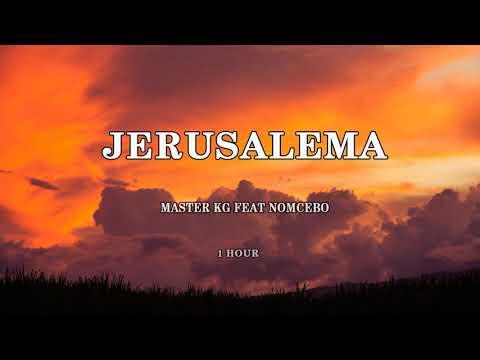 MASTER KG FEAT NOMCEBO - JERUSALEMA ( 1 HORA / 1 HOUR ) - Sua Música
