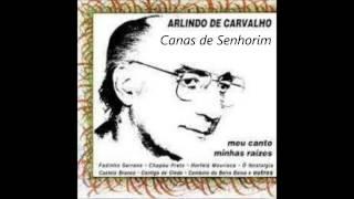 Arlindo de Carvalho - Canas de Senhorim (Meu canto minhas raizes)