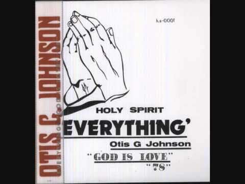 Otis G  Johnson (1978)  - Everything God is Love (Full Album)