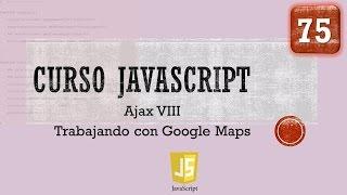Curso JavaScript desde 0  Ajax VIII. Trabajando con Google Maps. Vídeo 75 Free HD Video