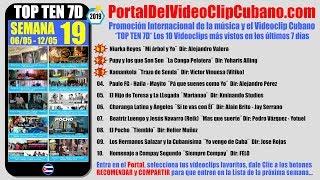 PORTAL DEL VÍDEO CLIP CUBANO * TOP TEN 7D * SEMANA 19 / 2019
