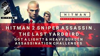 HITMAN 2 Sniper Assassin | Got a Light? & Heavy Burden Challenges | The Last Yardbird