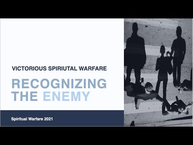 Spiritual Warfare: Recognizing the Enemy