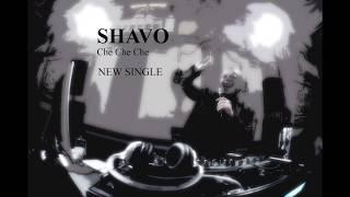 Shavo - Che Che Che