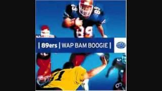 89ers - Wap bam boogie