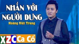 Ca Cổ NHẮN VỚI NGƯỜI DƯNG (#NVND) - Hoàng Việt Trang (Nam Thần Ấn Độ)