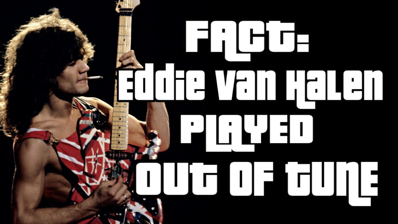 Why and How Eddie Van Halen Played Out of Tune