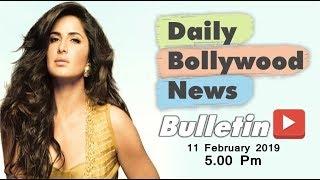 Latest Hindi Entertainment News From Bollywood  Katrina Kaif  11 February 2019  500 PM