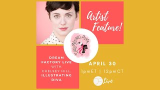 DF Live! ARTIST FEATURE w. Chelsey Hill, Illustrating Diva!