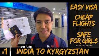 Kyrgyzstan Visa for Indians | No hotel bookings | No return flight tickets