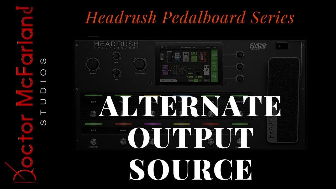 951e2cf6e0b Headrush Pedalboard Series-Alternate Output Source - YouTube