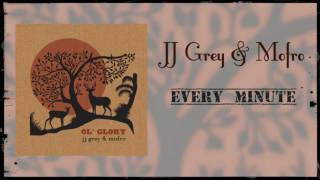 JJ Grey & Mofro Every Minute