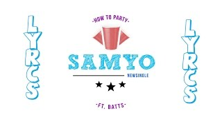 Watch Samyo How To Party video
