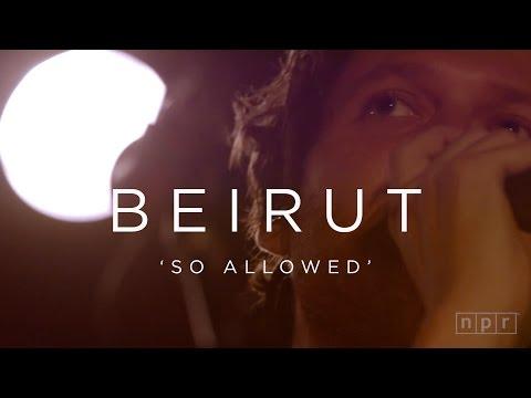 Beirut: So Allowed | NPR MUSIC FRONT ROW