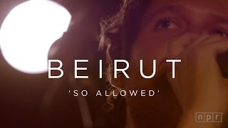Video Beirut: So Allowed | NPR MUSIC FRONT ROW download MP3, 3GP, MP4, WEBM, AVI, FLV Juli 2018