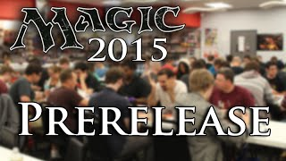 Magic 2015 Prerelease: Unboxing & Deck Building