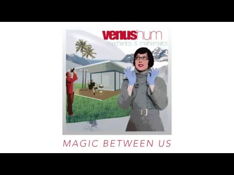 Magic Between Us  - Venus Hum mp3