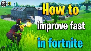How to IMPROVE FAST in Fortnite! How to get better at fortnite! Fortnite tips!