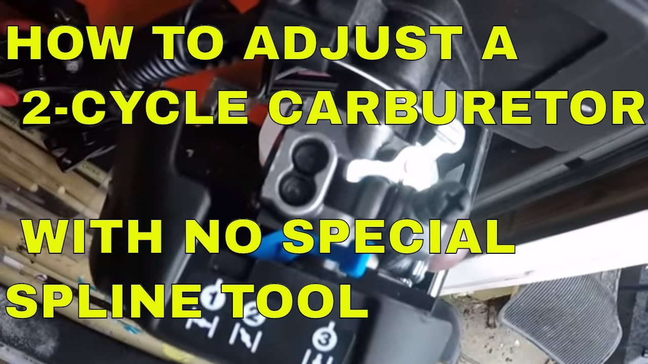 HOW TO ADJUST A 2-CYCLE CARB WITH NO SPECIAL SPLINE TOOL