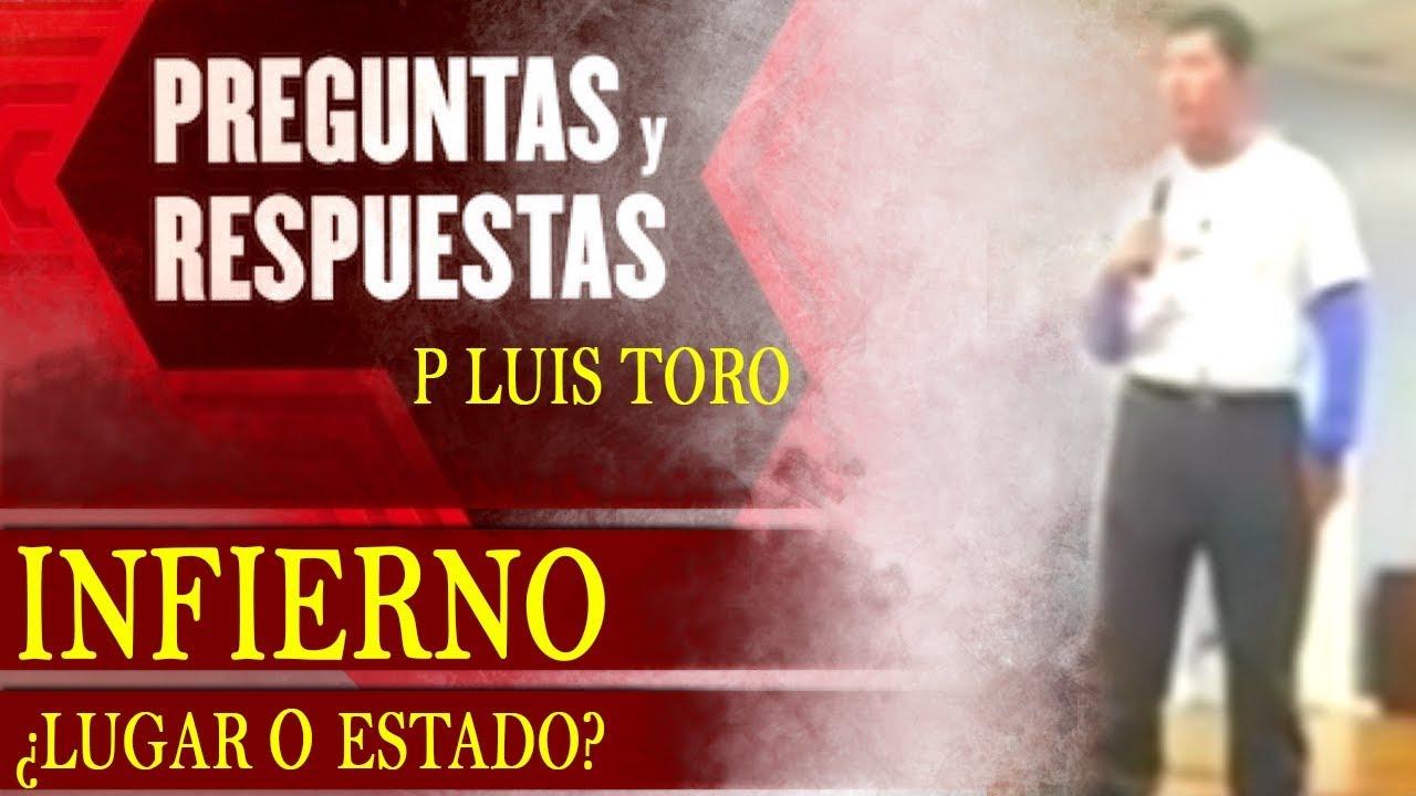 El Infierno Es Un Lugar O Un Estado Preguntas Y Respuestas Padre Luis Toro Youtube