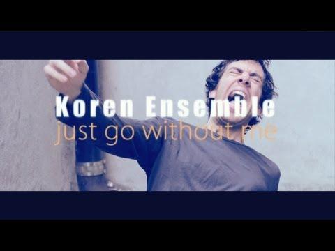 Koren Ensemble- Just Go Without Me (Free MP3)