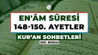 Kur'an Sohbetleri | EN'ÂM SÛRESİ 148-150. AYETLER