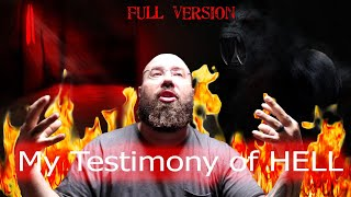 My Testimony going to HELL, (FULL VERSION) My journey to a that place.
