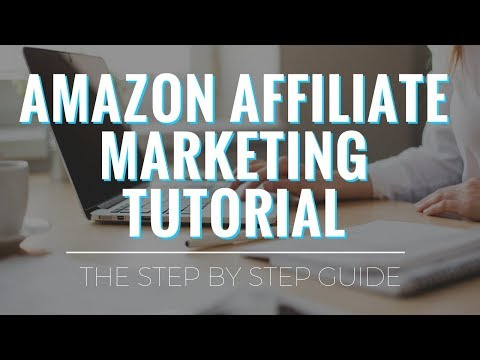 Amazon Affiliate Marketing Tutorial (for BEGINNERS)
