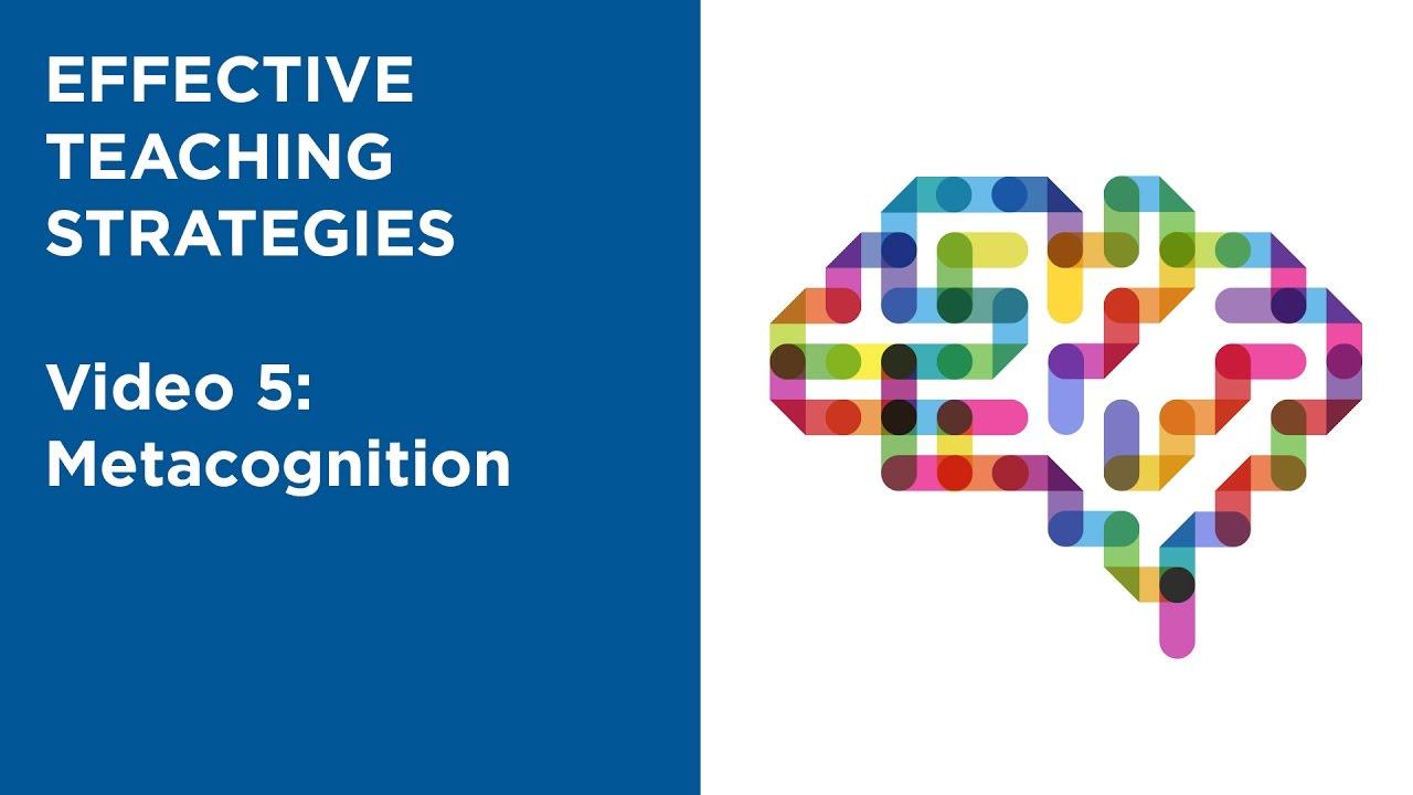 Mooc Edsci1x Video 5 Metacognition Effective Teaching Strategies Youtube