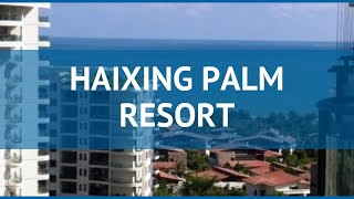 HAIXING PALM RESORT 3* Китай Хайнань обзор – отель ХАИХИНГ ПАЛМ РЕЗОРТ 3* Хайнань видео обзор