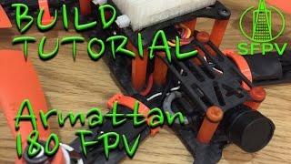 Armattan 180 Full Build Tutorial