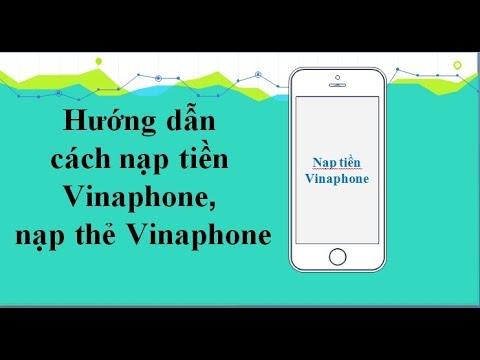 Hướng dẫn cách nạp tiền Vinaphone, Nạp Card, Nạp thẻ Vinaphone