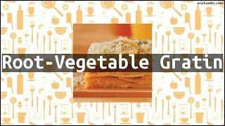 Recipe Root-Vegetable Gratin
