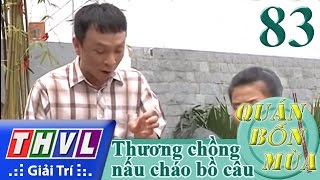 thvl  quan bon mua - so 83 thuong chong nau chao bo cau