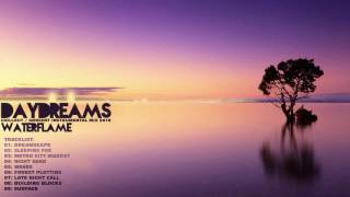 Waterflame Mix: Daydreams [Chillout/ambient/Instrumental/Breakbeat]