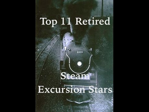 Top 11 Retired Steam Excursion Stars – Part One