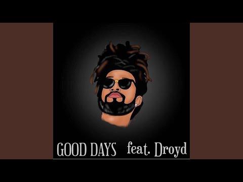 Good Days (feat. Droyd)