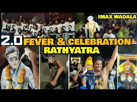 2.0 Movie FEVER & CELEBRATION | Rathyatra For Rajinikanth Sir | God Of Indian Cinema | iMax Wadala