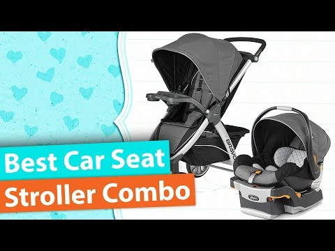 Best Car Seat Stroller Combo | Top 5 Best Travel Systems For Baby